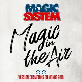 ฟังเพลงอัลบั้ม Magic In The Air (feat. Ahmed Chawki) [Version Champions du Monde 2018]
