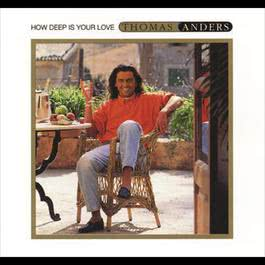 How Deep Is Your Love 1992 Thomas Anders