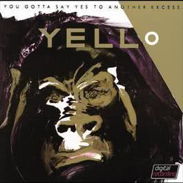 You Gotta Say Yes To Antother Excess 2005 Yello