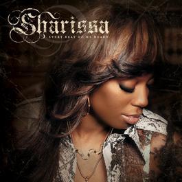 Every Beat Of My Heart 2005 Sharissa