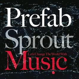 Let's Change The World With Music 2009 Prefab Sprout