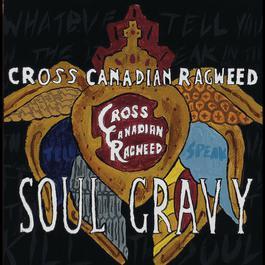 Soul Gravy 2004 Cross Canadian Ragweed