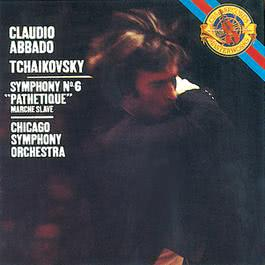 Tchaikovsky: Symphony No. 6 in B Minor, Op. 74 & Marche slave, Op. 31 2014 Claudio Abbado; Chicago Symphony Orchestra