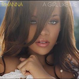 A Girl Like Me 2005 Rihanna