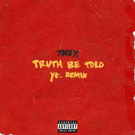อัลบั้ม Truth Be Told (pronouncedyea Remix)