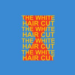 เพลง The White Hair Cut