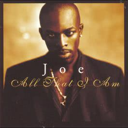 All That I Am 1997 Joe