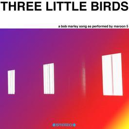 อัลบั้ม Three Little Birds