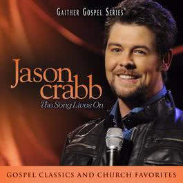 Jason Crabb: The Song Lives On 2011 Jason Crabb