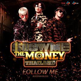 ฟังเพลงอัลบั้ม Follow Me (Show Me The Money Thailand)