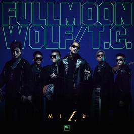 ฟังเพลงอัลบั้ม Full Moon - Wolf - T.C. (Backing Track)