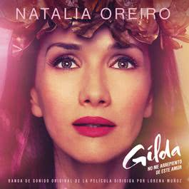 ฟังเพลงอัลบั้ม Gilda, No Me Arrepiento de Este Amor (Banda de Sonido Original de la Película)