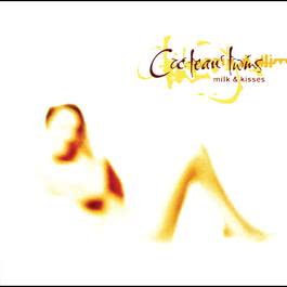 Milk & Kisses 1996 Cocteau twins