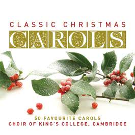 Classic Christmas Carols 2007 Cambridge King's College Choir