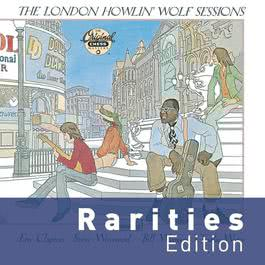 The London Howlin' Wolf Sessions 2007 Howlin' Wolf