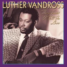 The Night I Fell In Love 1987 Luther Vandross