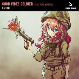 ฟังเพลงอัลบั้ม Good Vibes Soldier (feat. Head Quattaz)