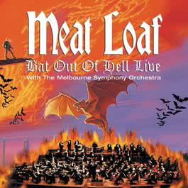 Bat Out Of Hell Live With The Melbourne Symphony Orchestra 2004 Meat Loaf