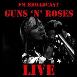 ฟังเพลงอัลบั้ม FM Broadcast: Guns 'N' Roses Live
