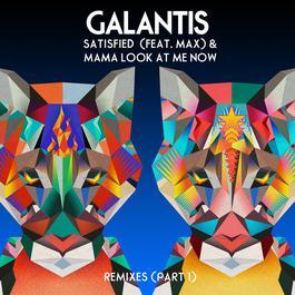 ฟังเพลงอัลบั้ม Satisfied (feat. MAX) / Mama Look At Me Now [Remixes Part 1]
