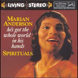 He's Got The Whole World In His Hands: Spirituals 1994 Marian Anderson