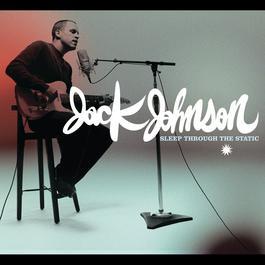 Sleep Through The Static 2007 Jack Johnson