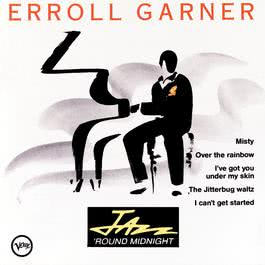 Jazz Around Midnight:  Erroll Garner 1991 Erroll Garner