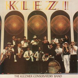 Klez! 2006 Klezmer Conservatory Band