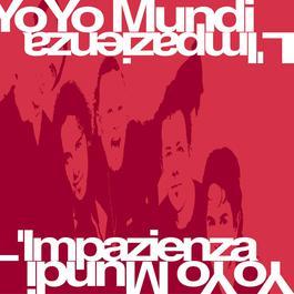 L'Impazienza 1999 Yo Yo Mundi