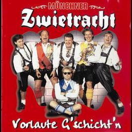 Vorlaute G'schicht'n 1995 Münchner Zwietracht