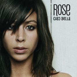 ciao bella 2007 Rose