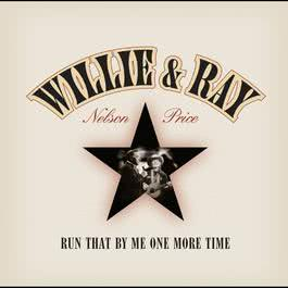 Run That By Me One More Time 2003 Willie Nelson
