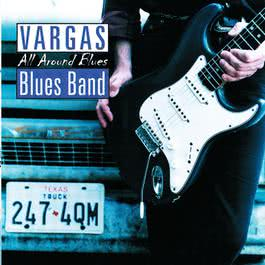 All Around Blues 1998 Vargas Blues Band