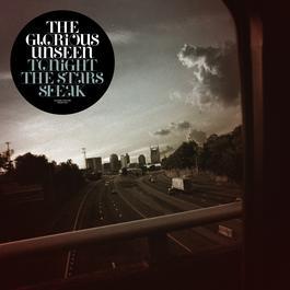 Tonight The Stars Speak 2007 The Glorious Unseen