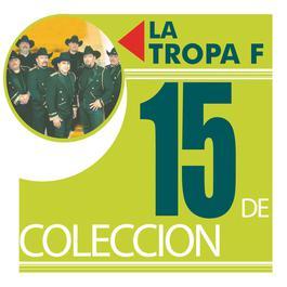 15 De Coleccion 2004 LA TROPA F