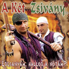 Edesanyam, Hallod A Notam? 2006 A Ket Zsivany