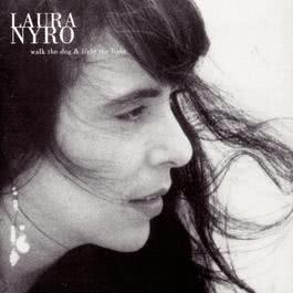 Walk the Dog & Light the Light 1993 Laura Nyro