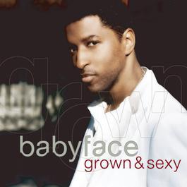 Grown & Sexy 2003 Babyface