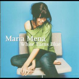 White Turns Blue 2004 Maria Mena