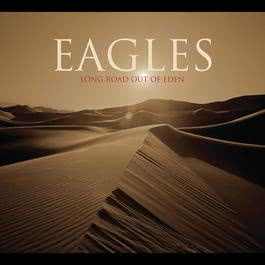 Long Road Out Of Eden 2007 The Eagles