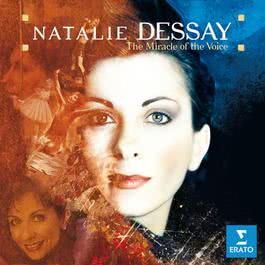 The Miracle of the Voice 2007 Natalie Dessay