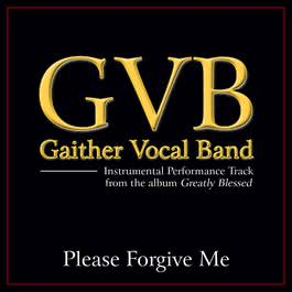 Please Forgive Me 2011 Gaither Vocal Band