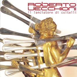 Il Lanciatore Di Coltelli 2002 Roberto Vecchioni