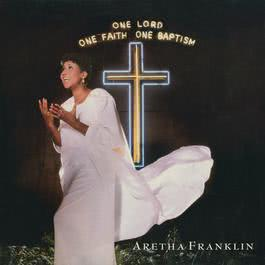 One Lord, One Faith, One Baptism 2014 Aretha Franklin