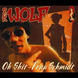 Oh Shit, Frau Schmidt 2007 Der Wolf