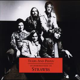 Tears & Pavan - An Introduction To The Strawbs 2002 The Strawbs