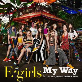 ฟังเพลงอัลบั้ม My Way feat. FIRE BALL, MIGHTY CROWN & PKCZ®