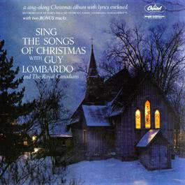 Sing The Songs Of Christmas 2007 Guy Lombardo And His Royal Canadians
