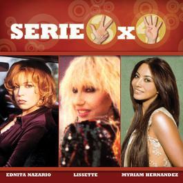 Serie 3X4 (Ednita Nazario, Lissette, Myriam Hernandez) 2007 Various Artists