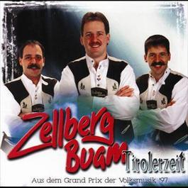 Tirolerzeit 1997 Die Zellberg Buam